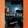 Shadowplay (2007)
