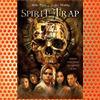 Spirit Trap (2005)