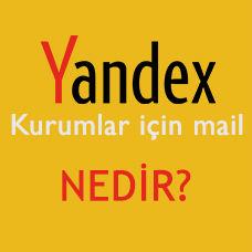 Yandex Kurum Mail Hakkında Tüm Bilmeniz Gerekenler