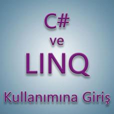 C# ve LINQ Kullanımına Giriş
