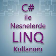 C# ile Nesnelerde LINQ Kullanımı Örnekleri