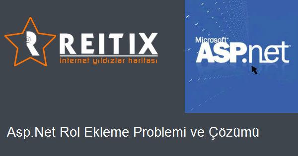Asp.Net Rol Ekleme Problemi ve Çözümü