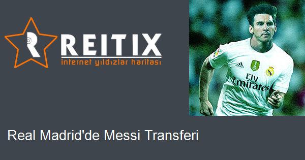 Real Madrid'de Messi Transferi