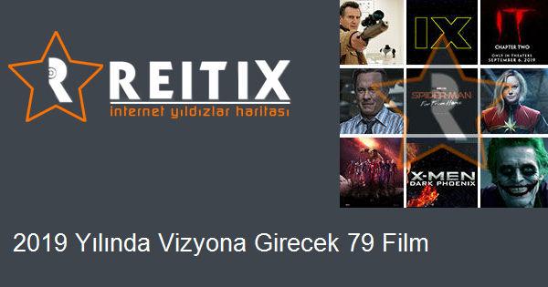 2019 Yılında Vizyona Girecek 79 Film