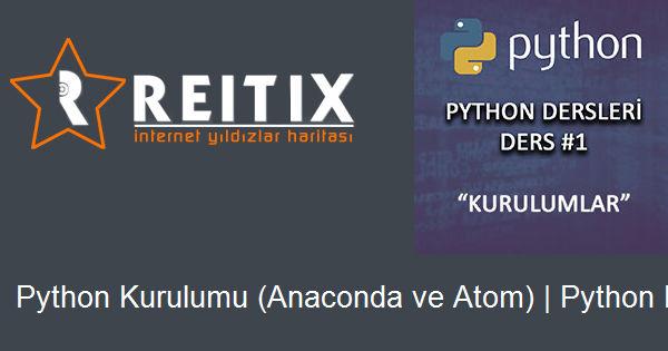 Python Kurulumu (Anaconda ve Atom)   Python Dersleri 1