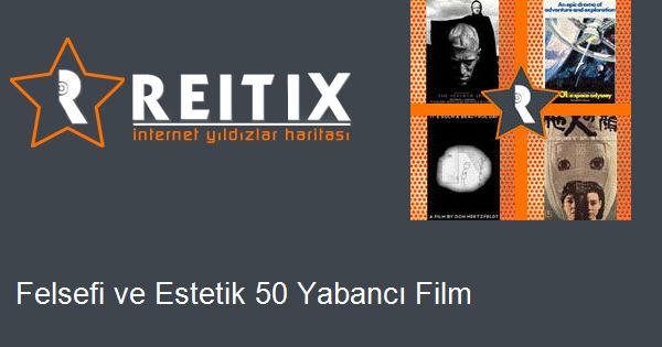 Felsefi ve Estetik 50 Yabancı Film