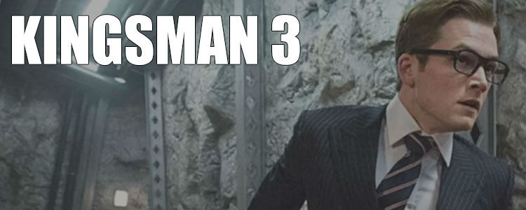 Kingsman 3 2019