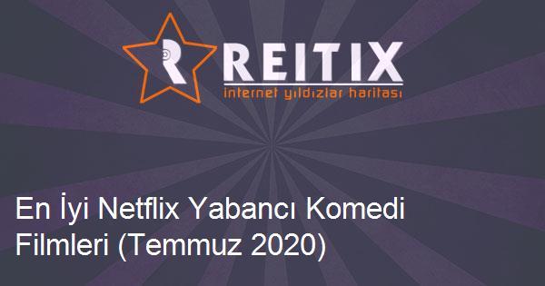 En İyi Netflix Yabancı Komedi Filmleri (Temmuz 2020)