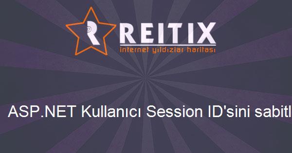 ASP.NET Kullanıcı Session ID'sini sabitlemek