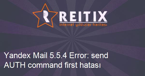 Yandex Mail 5.5.4 Error: send AUTH command first hatası