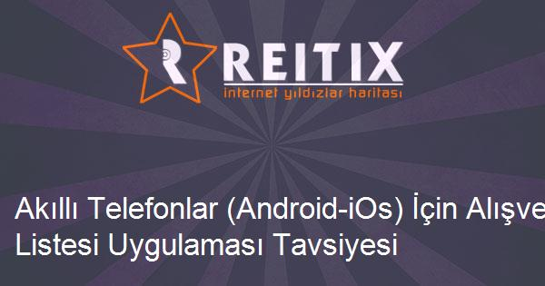 Akıllı Telefonlar (Android-iOs) İçin Alışveriş Listesi Uygulaması Tavsiyesi