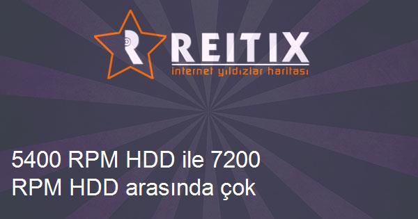 5400 RPM HDD ile 7200 RPM HDD arasında çok performans farkı var mı?