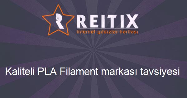 Kaliteli PLA Filament markası tavsiyesi
