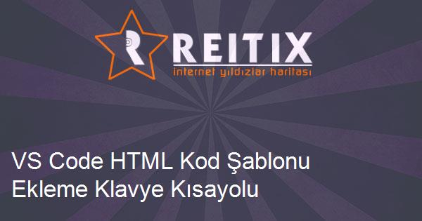 VS Code HTML Kod Şablonu Ekleme Klavye Kısayolu