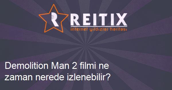 Demolition Man 2 filmi ne zaman nerede izlenebilir?