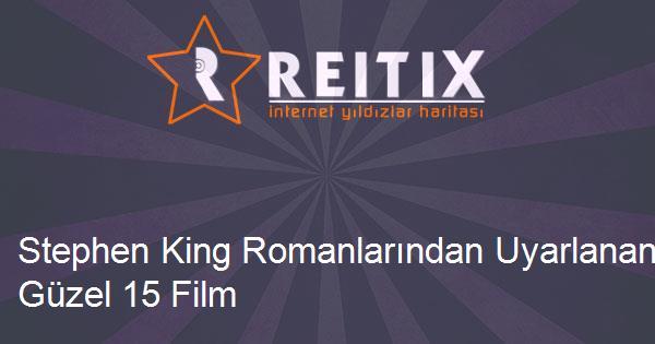Stephen King Romanlarından Uyarlanan En Güzel 15 Film