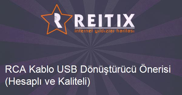 RCA Kablo USB Dönüştürücü Önerisi (Hesaplı ve Kaliteli)