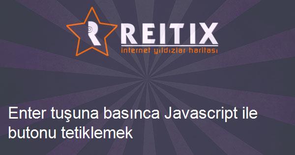 Enter tuşuna basınca Javascript ile butonu tetiklemek
