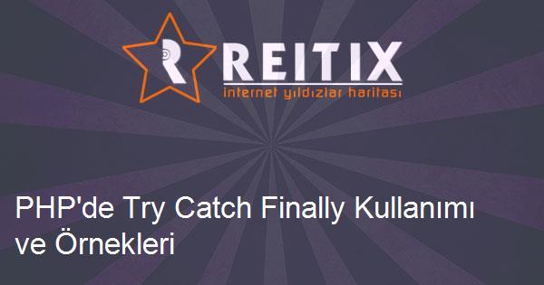 PHP'de Try Catch Finally Kullanımı ve Örnekleri