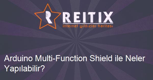 Arduino Multi-Function Shield ile Neler Yapılabilir?
