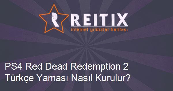PS4 Red Dead Redemption 2 Türkçe Yaması Nasıl Kurulur?