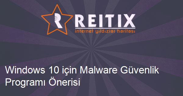 Windows 10 için Malware Güvenlik Programı Önerisi