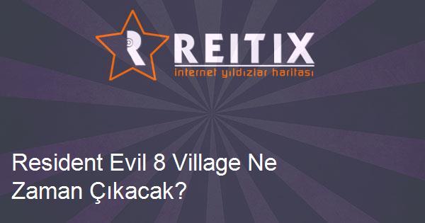 Resident Evil 8 Village Ne Zaman Çıkacak?