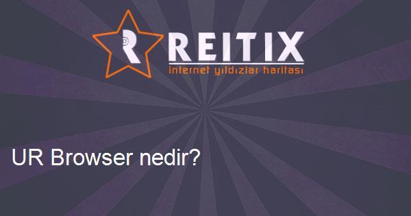 UR Browser nedir?
