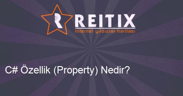 C# Özellik (Property) Nedir?