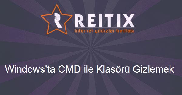 Windows'ta CMD ile Klasörü Gizlemek
