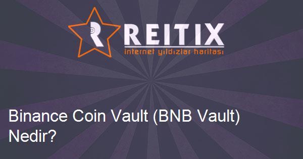 Binance Coin Vault (BNB Vault) Nedir?