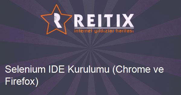 Selenium IDE Kurulumu (Chrome ve Firefox)
