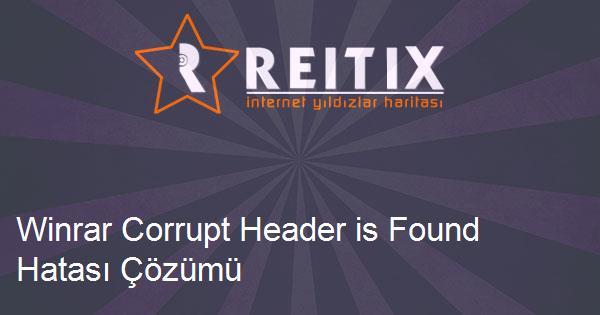 Winrar Corrupt Header is Found Hatası Çözümü
