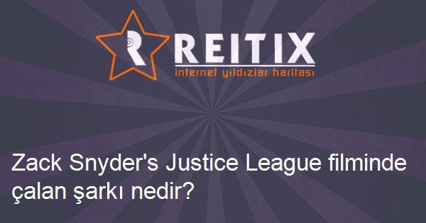 Zack Snyder's Justice League filminde çalan şarkı nedir?