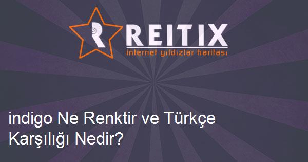 indigo Ne Renktir ve Türkçe Karşılığı Nedir?
