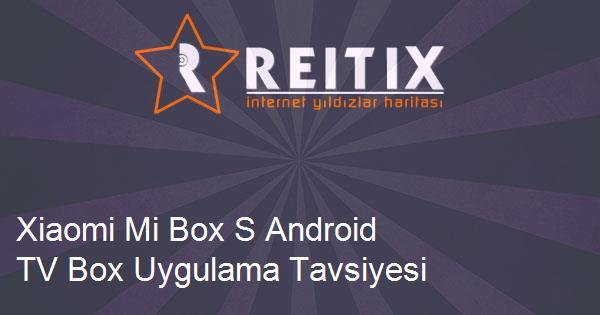 Xiaomi Mi Box S Android TV Box Uygulama Tavsiyesi