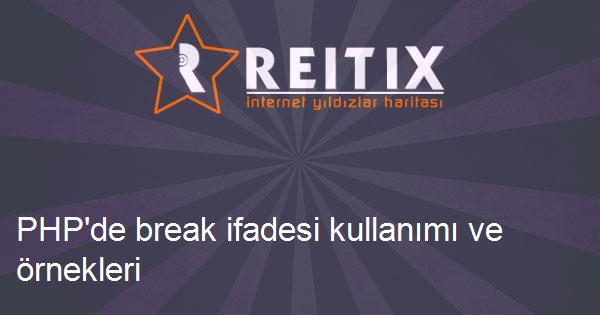 PHP'de break ifadesi kullanımı ve örnekleri