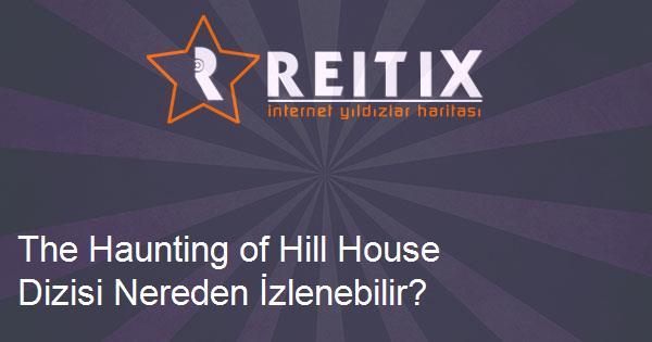 The Haunting of Hill House Dizisi Nereden İzlenebilir?