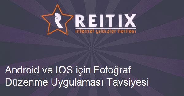 Android ve IOS için Fotoğraf Düzenme Uygulaması Tavsiyesi