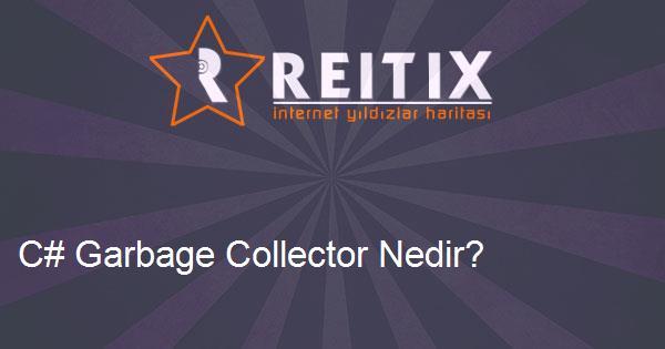 C# Garbage Collector Nedir?
