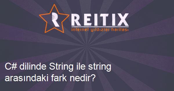 C# dilinde String ile string arasındaki fark nedir?