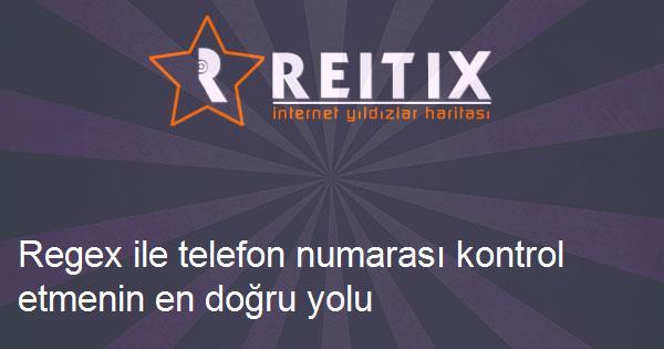 Regex ile telefon numarası kontrol etmenin en doğru yolu nedir?