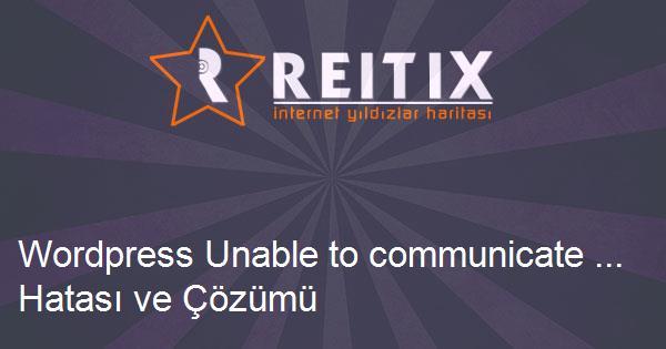 Wordpress Unable to communicate ... Hatası ve Çözümü
