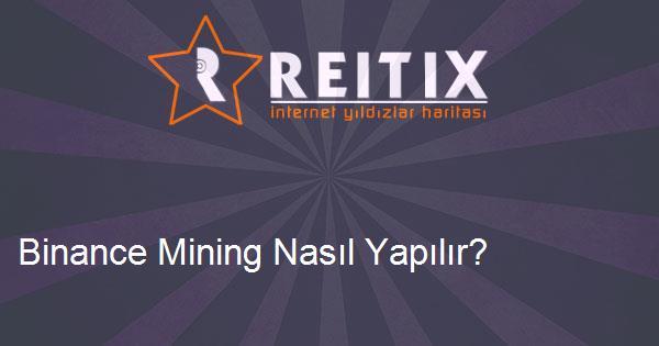 Binance Mining Nasıl Yapılır?