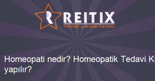 Homeopati nedir? Homeopatik Tedavi Kimlere yapılır?