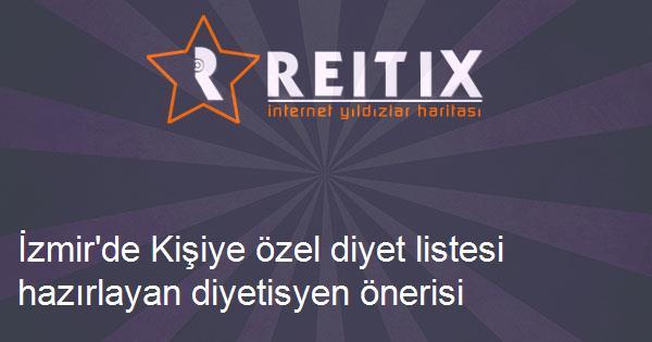 İzmir'de Kişiye özel diyet listesi hazırlayan diyetisyen önerisi