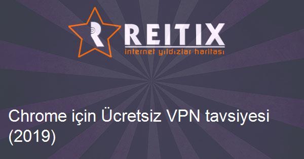 Chrome için Ücretsiz VPN tavsiyesi (2019)