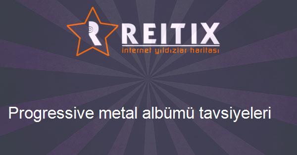 Progressive metal albümü tavsiyeleri