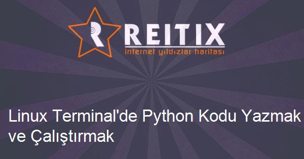 Linux Terminal'de Python Kodu Yazmak ve Çalıştırmak