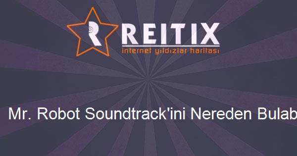Mr. Robot Soundtrack'ini Nereden Bulabilirim?